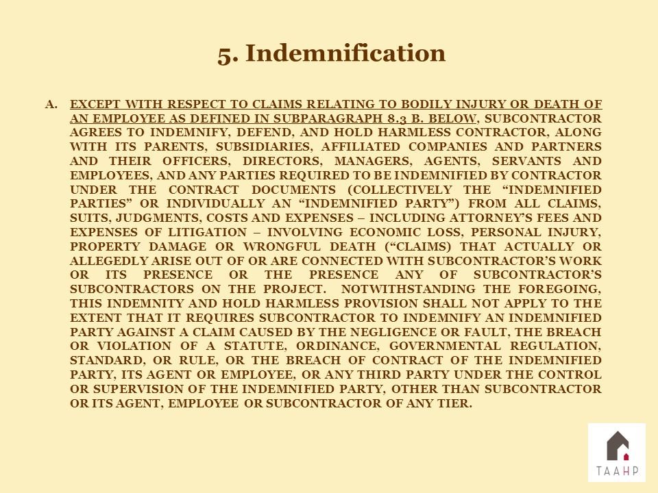 A.EXCEPT WITH RESPECT TO CLAIMS RELATING TO BODILY INJURY OR DEATH OF AN EMPLOYEE AS DEFINED IN SUBPARAGRAPH 8.3 B. BELOW, SUBCONTRACTOR AGREES TO IND