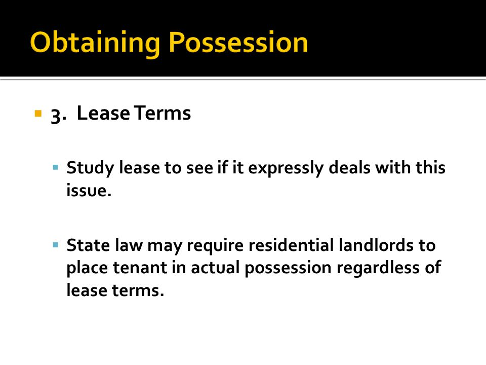  3.Lease Terms  Study lease to see if it expressly deals with this issue.