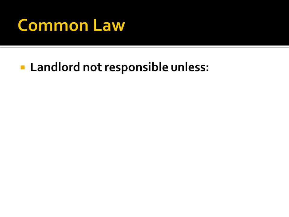  Landlord not responsible unless: