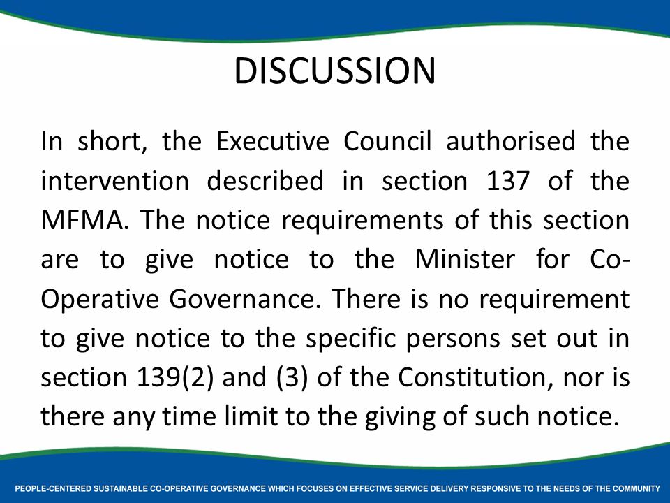 DISCUSSION In short, the Executive Council authorised the intervention described in section 137 of the MFMA.