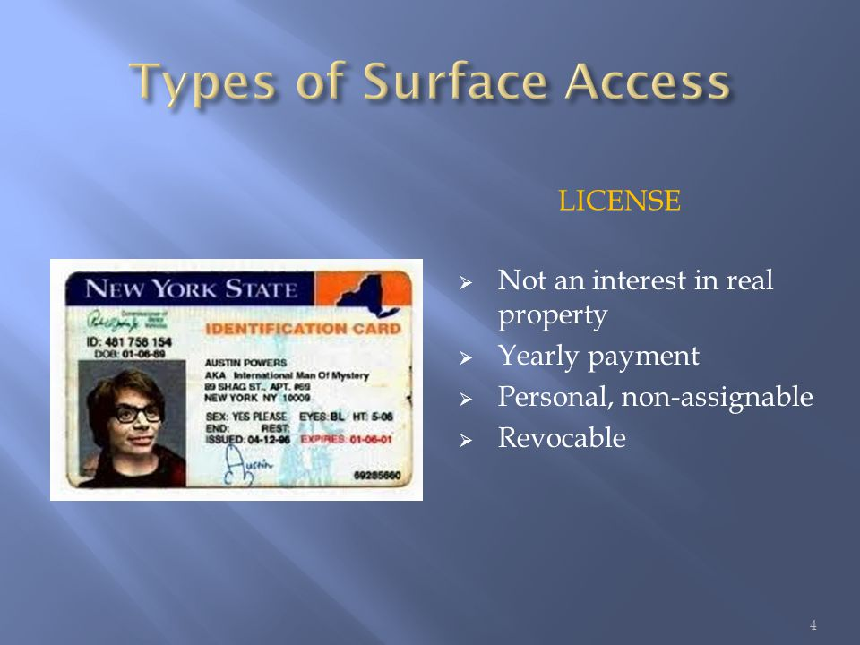 LICENSE  Not an interest in real property  Yearly payment  Personal, non-assignable  Revocable 4