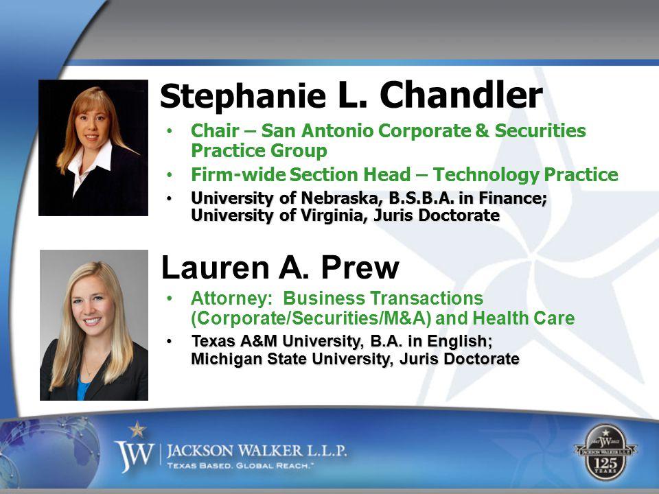 Stephanie L. Chandler Chair – San Antonio Corporate & Securities Practice Group Firm-wide Section Head – Technology Practice University of Nebraska, B