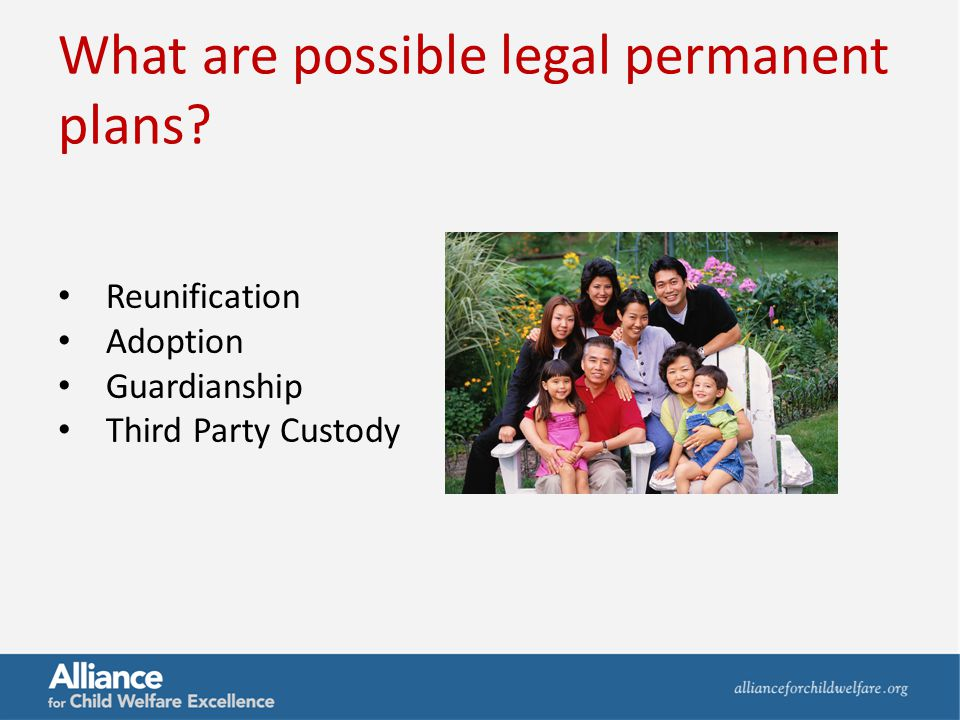 Reunification Is the preferred permanent plan if it can be achieved safely for the child The parents are making progress in achieving the individual level and family level objectives Safety threats are eliminated or can be managed or controlled in the family home Risk factors that contributed to the safety threats and were part of the cycle of events leading to the safety threat have been reduced Background checks have been completed on all adults living in the home and an assessment of any safety threats and risk factors has been made and reported to the court (Sirita's Law)