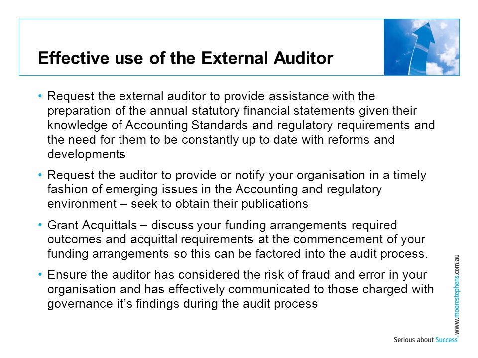 Effective use of the External Auditor Request the external auditor to provide assistance with the preparation of the annual statutory financial statem
