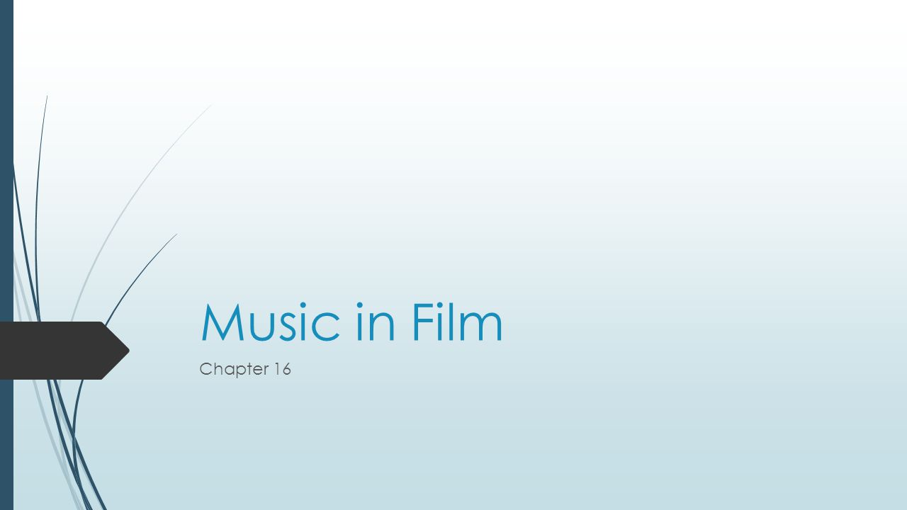 What you will learn  Describe the origins and development of music in the art of film  Identify three ways in which music enhances the dramatic action in a film  Explain how music gives continuity to a film  Describe the process that is used to match music and sound to film