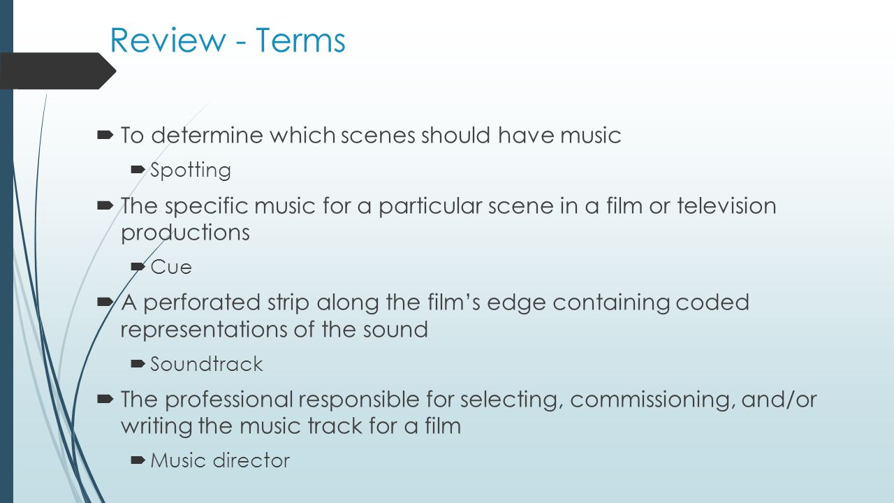  To suggest actions or events before they happen  Foreshadow  A series of clicks that allow the conductor to synchronize the orchestra' playing to the film  Click-track  Melodies associated with a particular character that recur throughout the film  Character themes  Sharing of another person's feelings or emotions  Empathy  Putting all the elements of sound – dialogue, sound effects, and music – onto one soundtrack  Dubbing  A film similar to audio tape coated with an oxide surface  Mag track