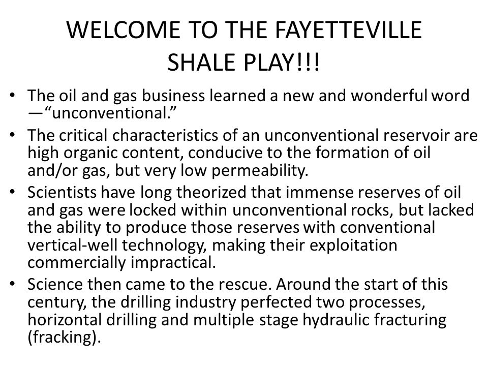 WELCOME TO THE FAYETTEVILLE SHALE PLAY!!.
