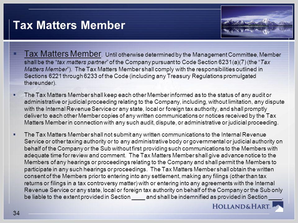 Tax Matters Member  Tax Matters Member.