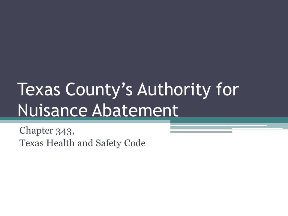 Texas County's Authority for Nuisance Abatement Chapter 343, Texas Health and Safety Code