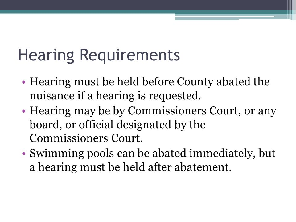 Hearing Requirements Hearing must be held before County abated the nuisance if a hearing is requested.
