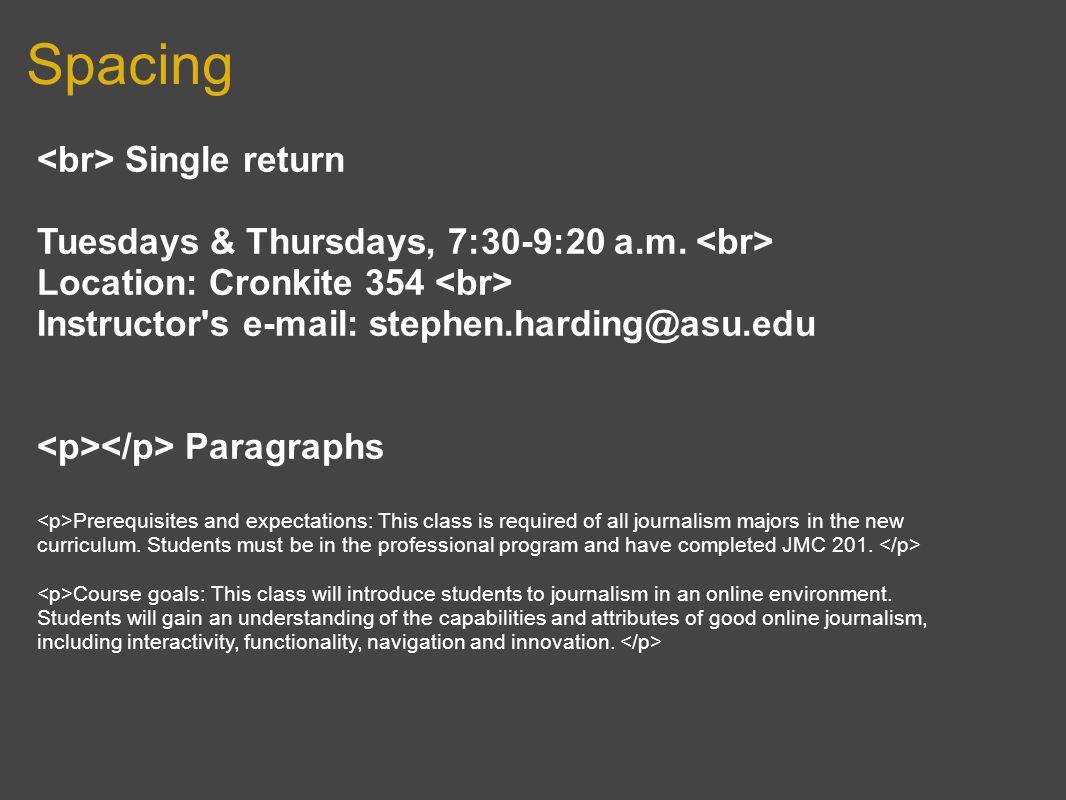 Spacing Single return Tuesdays & Thursdays, 7:30-9:20 a.m.