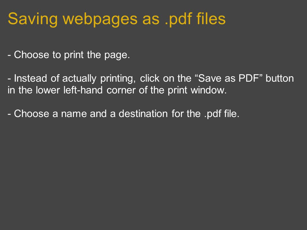 Saving webpages as.pdf files - Choose to print the page.