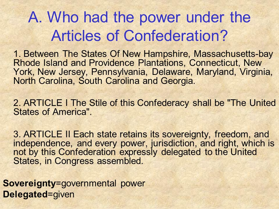 A. Who had the power under the Articles of Confederation? 1. Between The States Of New Hampshire, Massachusetts-bay Rhode Island and Providence Planta