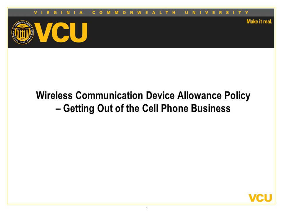 1 Wireless Communication Device Allowance Policy – Getting Out of the Cell Phone Business