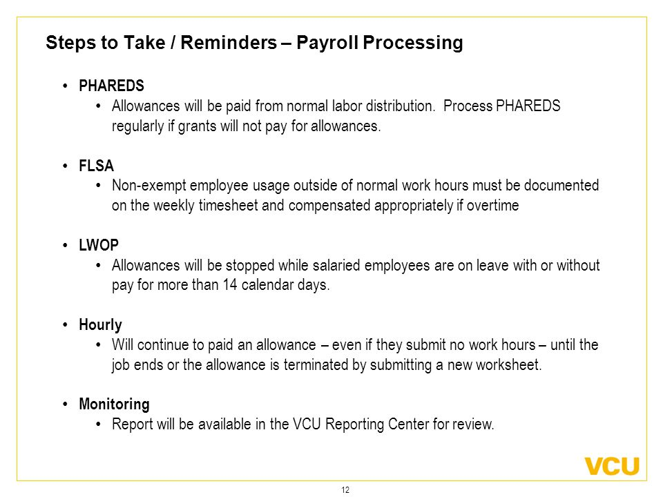 12 Steps to Take / Reminders – Payroll Processing PHAREDS Allowances will be paid from normal labor distribution.