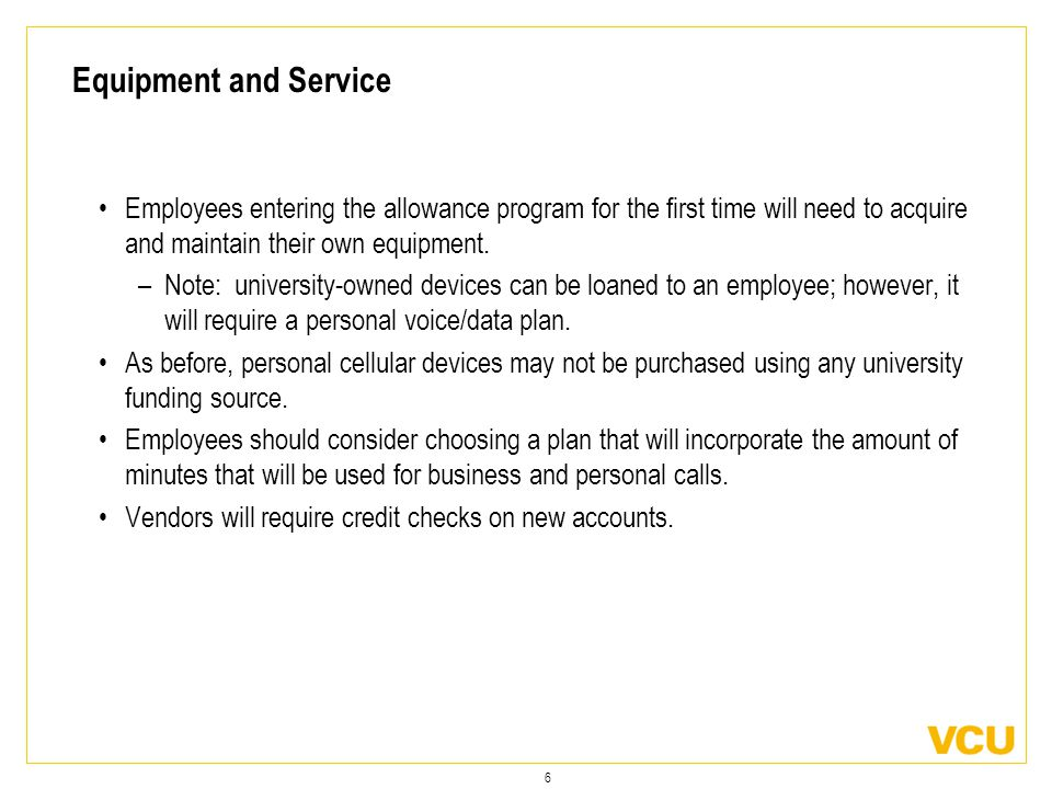 6 Equipment and Service Employees entering the allowance program for the first time will need to acquire and maintain their own equipment.