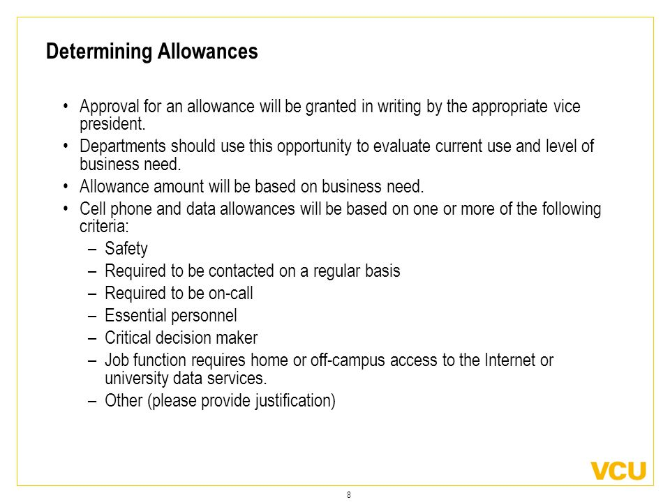 8 Determining Allowances Approval for an allowance will be granted in writing by the appropriate vice president.