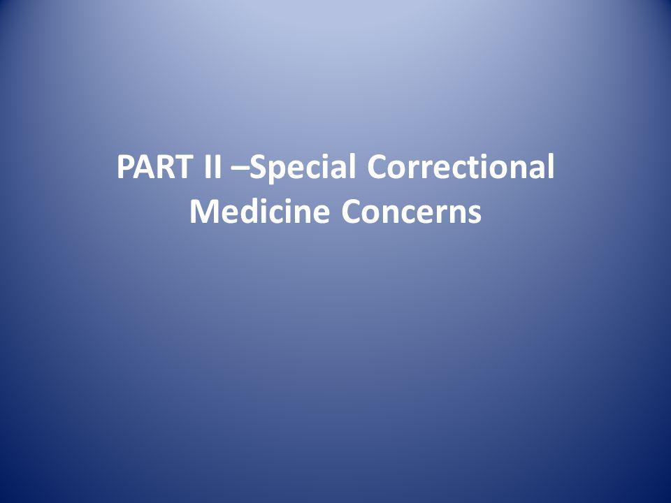 PART II –Special Correctional Medicine Concerns
