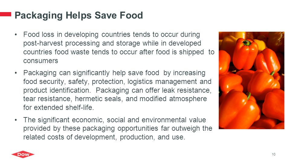 Packaging Helps Save Food Food loss in developing countries tends to occur during post-harvest processing and storage while in developed countries foo