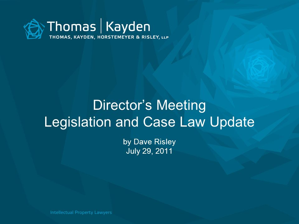 Director's Meeting Legislation and Case Law Update by Dave Risley July 29, 2011