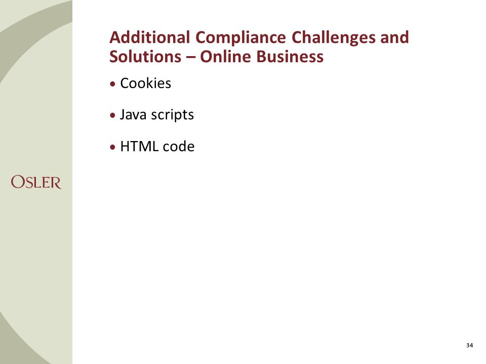 Additional Compliance Challenges and Solutions – Online Business 34  Cookies  Java scripts  HTML code