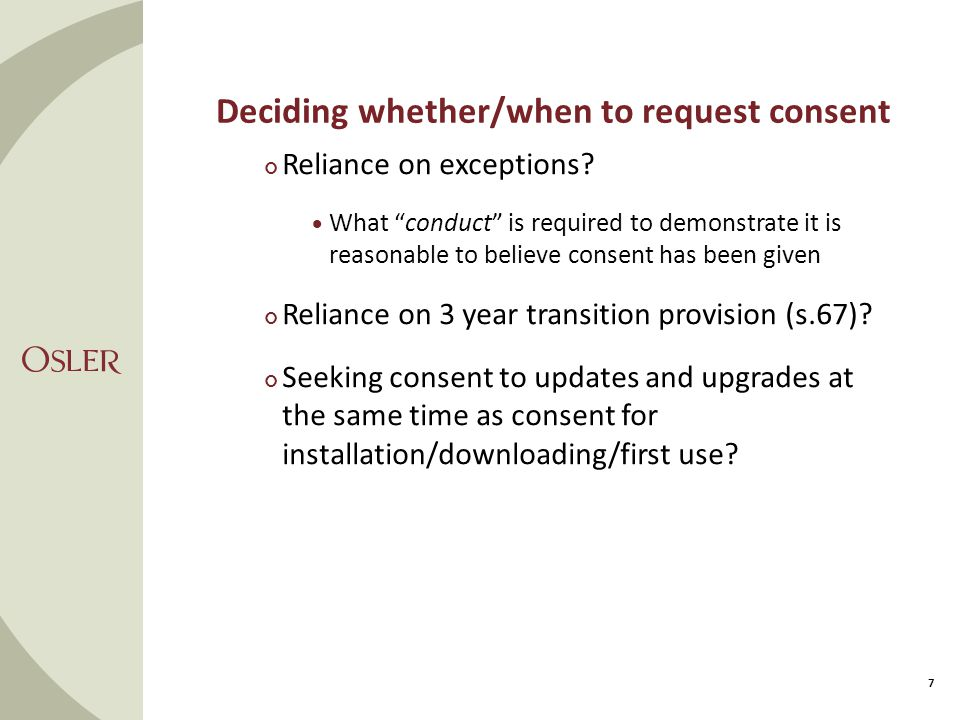 Deciding whether/when to request consent 7 Reliance on exceptions.