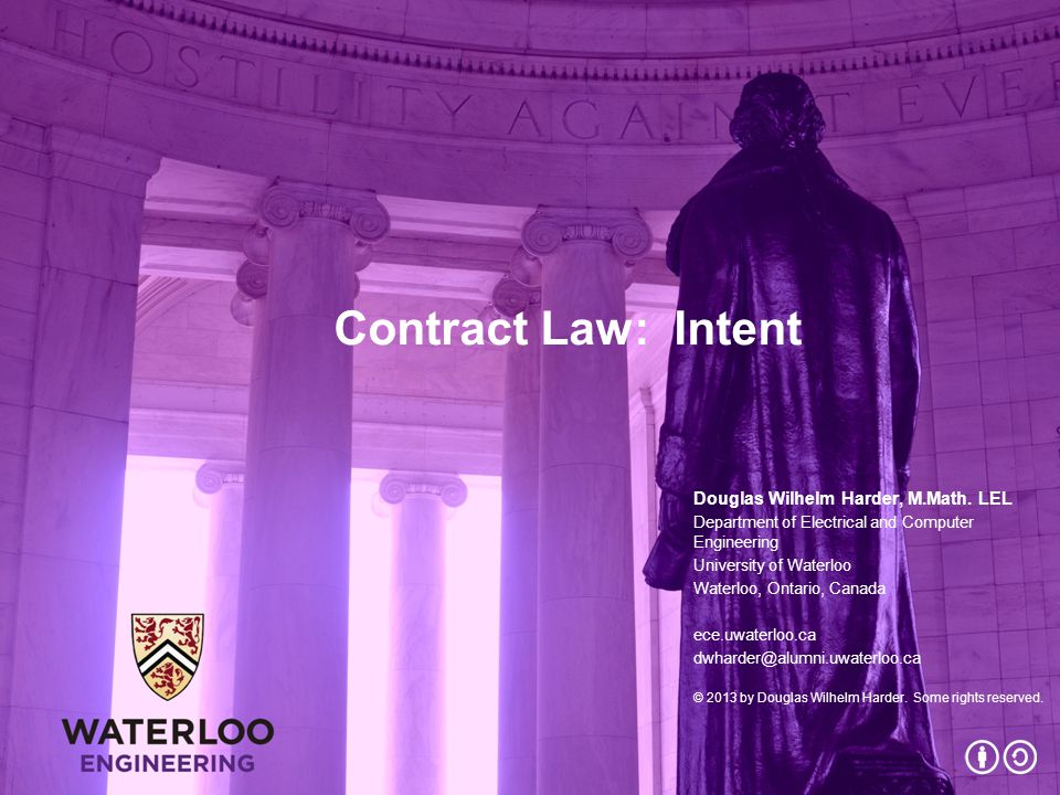 Contract Law: Intent Douglas Wilhelm Harder, M.Math.