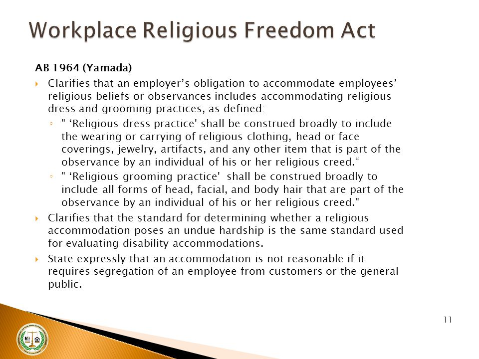 AB 1964 (Yamada)  Clarifies that an employer's obligation to accommodate employees' religious beliefs or observances includes accommodating religious