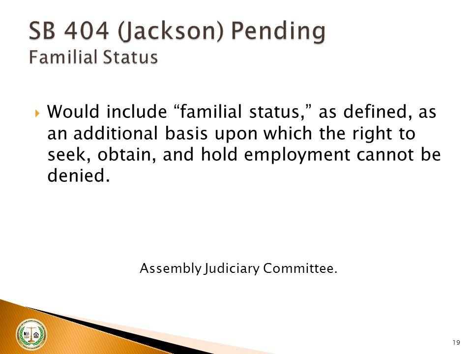 " Would include ""familial status,"" as defined, as an additional basis upon which the right to seek, obtain, and hold employment cannot be denied. Asse"