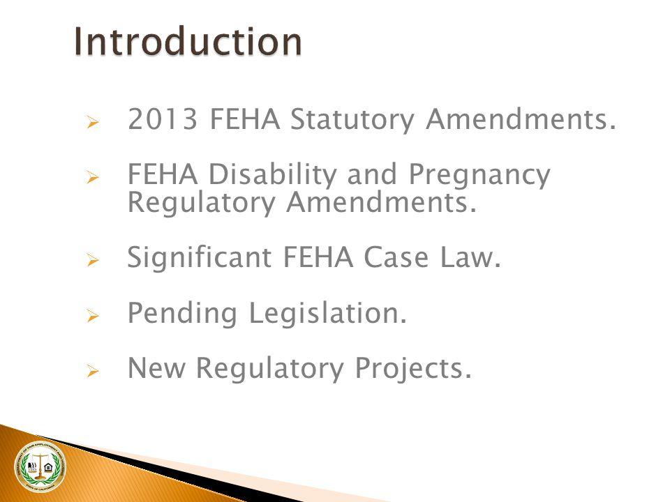 2 Introduction  2013 FEHA Statutory Amendments.