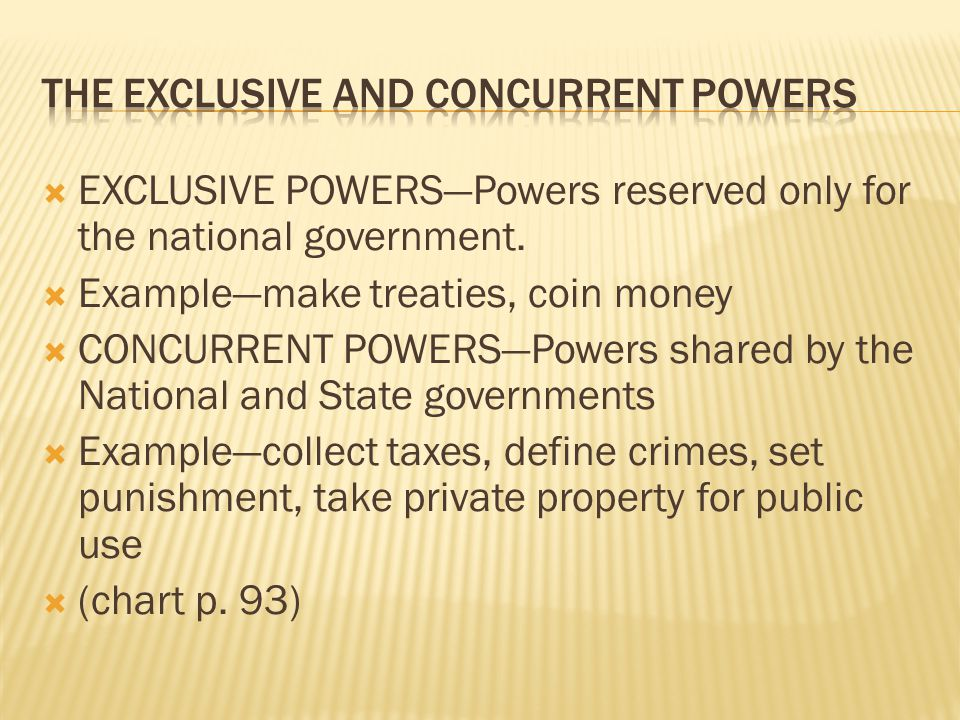 EEXCLUSIVE POWERS—Powers reserved only for the national government.