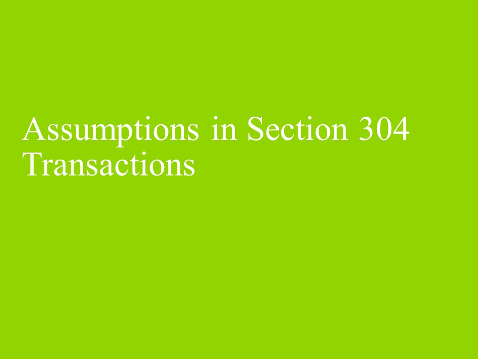 Assumptions in Section 304 Transactions