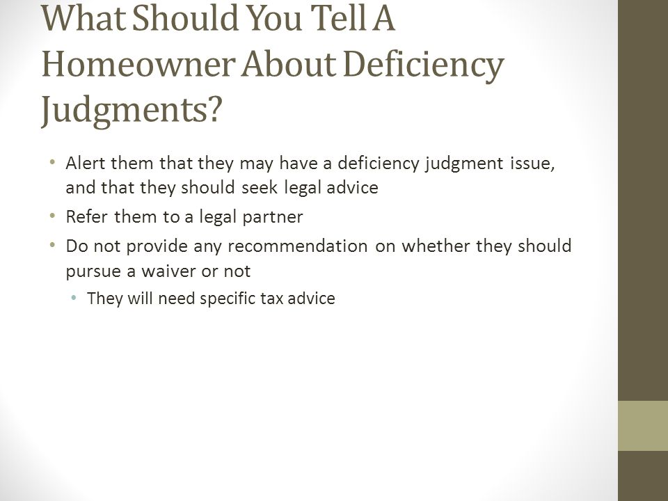 What Should You Tell A Homeowner About Deficiency Judgments.