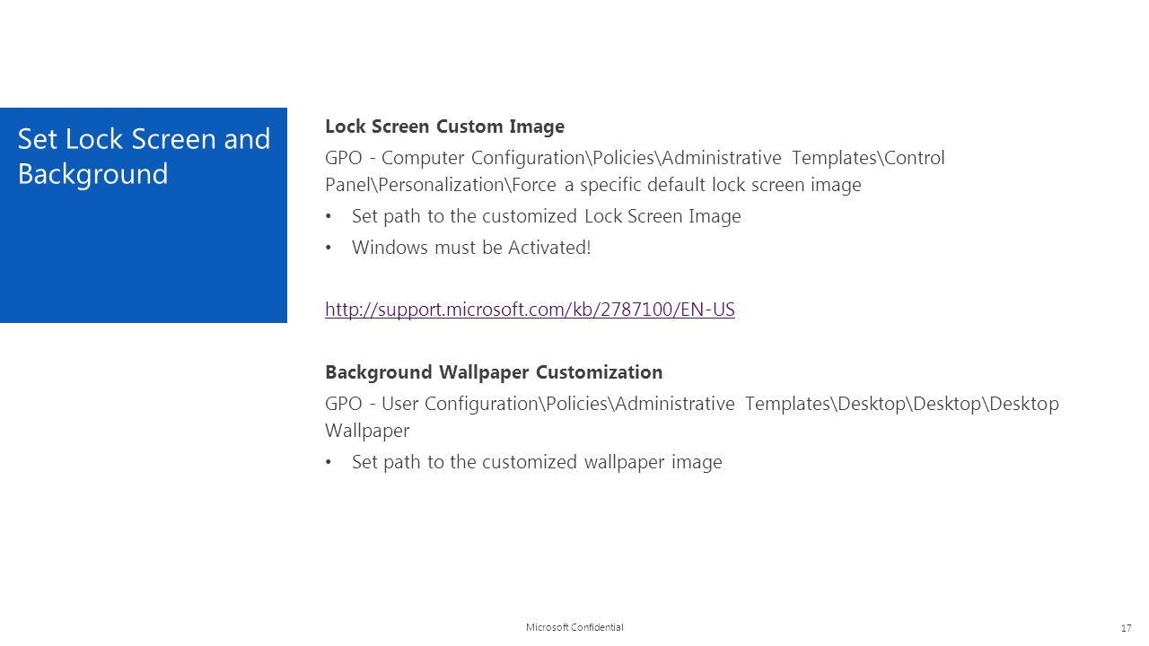Microsoft Confidential Set Lock Screen and Background 17 Lock Screen Custom Image GPO - Computer Configuration\Policies\Administrative Templates\Contr