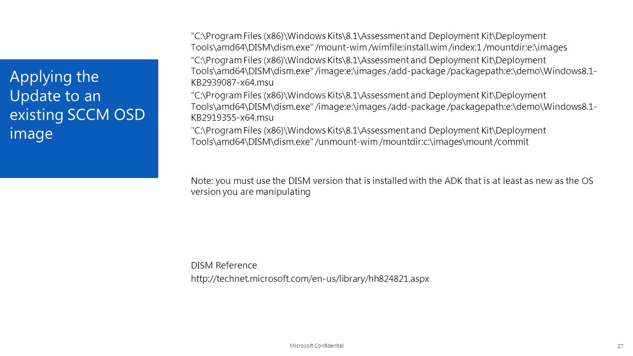 Microsoft Confidential Applying the Update to an existing SCCM OSD image 27