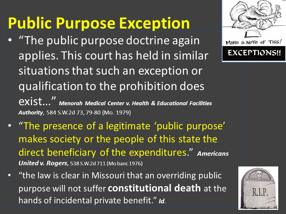 """Public Purpose Exception """"The public purpose doctrine again applies. This court has held in similar situations that such an exception or qualification"""