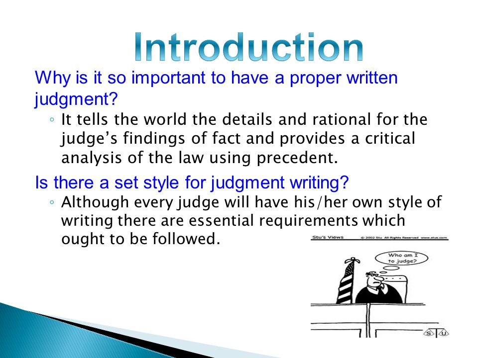 Why is it so important to have a proper written judgment.