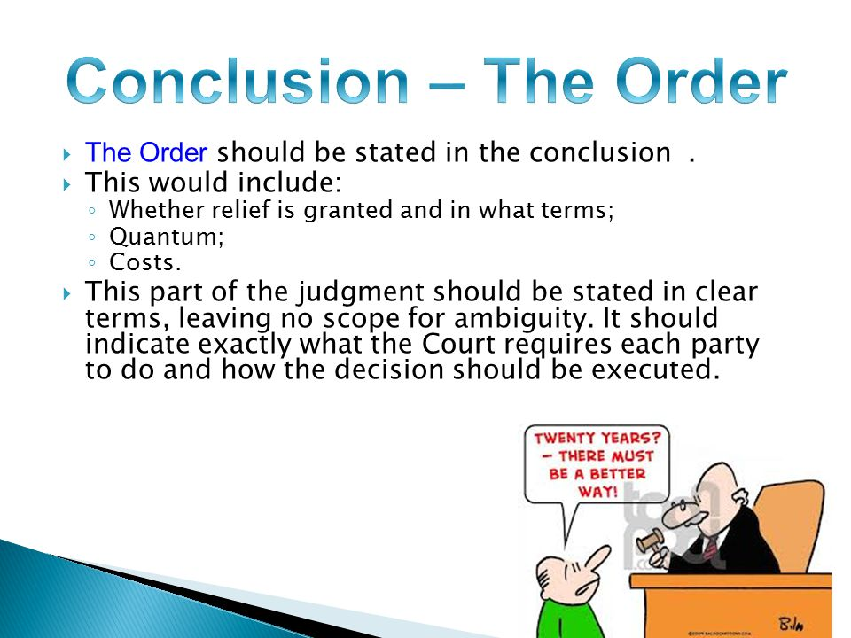  The Order should be stated in the conclusion.