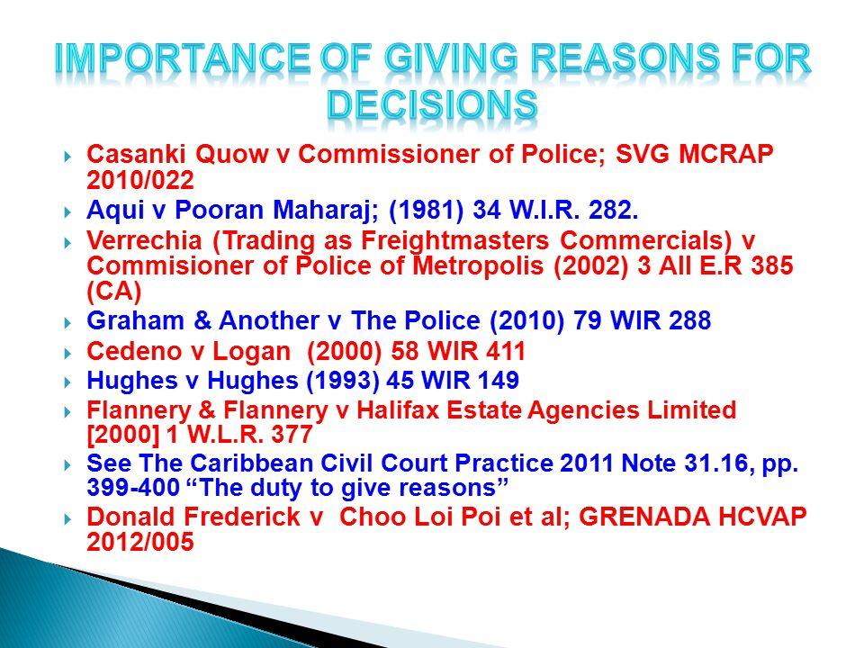  Casanki Quow v Commissioner of Police; SVG MCRAP 2010/022  Aqui v Pooran Maharaj; (1981) 34 W.I.R.