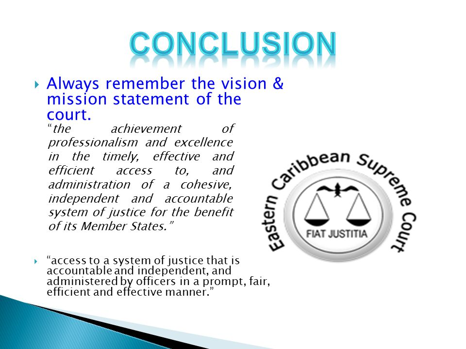  Always remember the vision & mission statement of the court.
