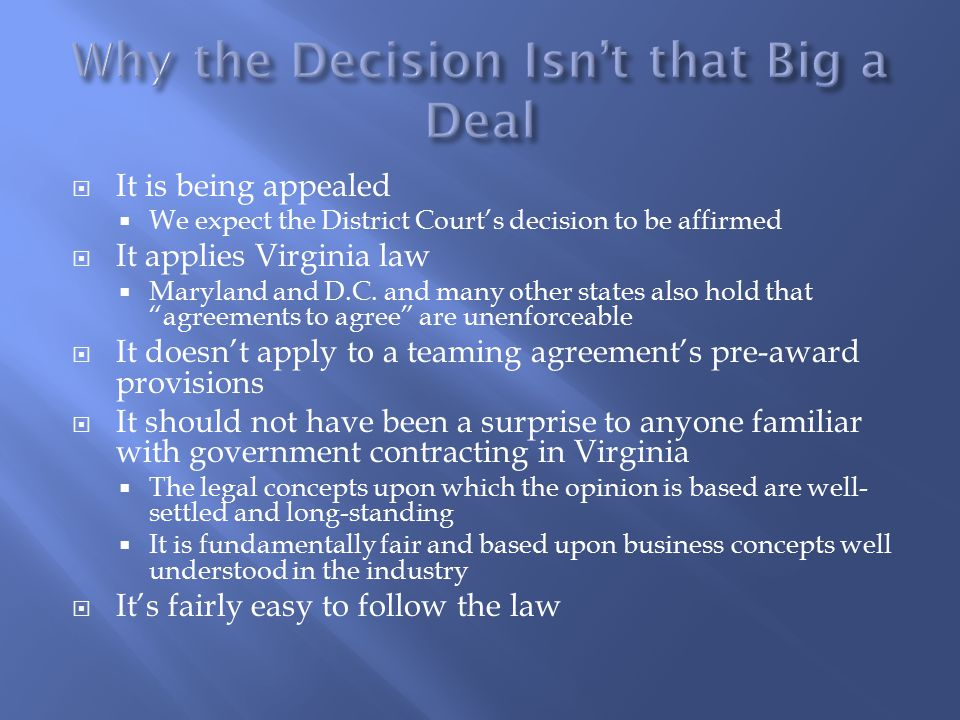  It is being appealed  We expect the District Court's decision to be affirmed  It applies Virginia law  Maryland and D.C.