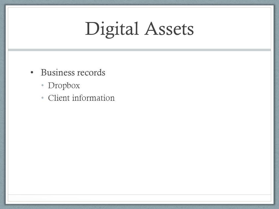 Digital Assets Business records Dropbox Client information