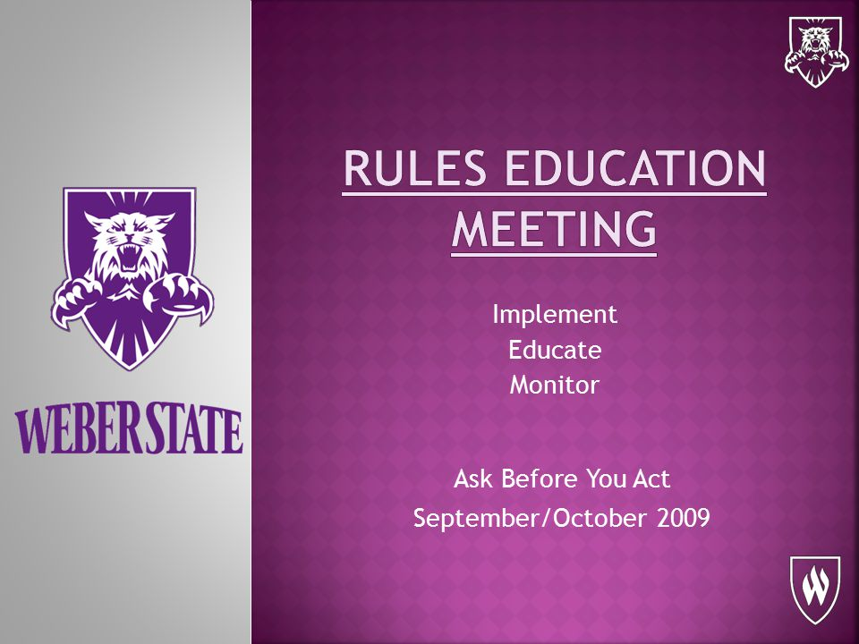 Implement Educate Monitor Ask Before You Act September/October 2009