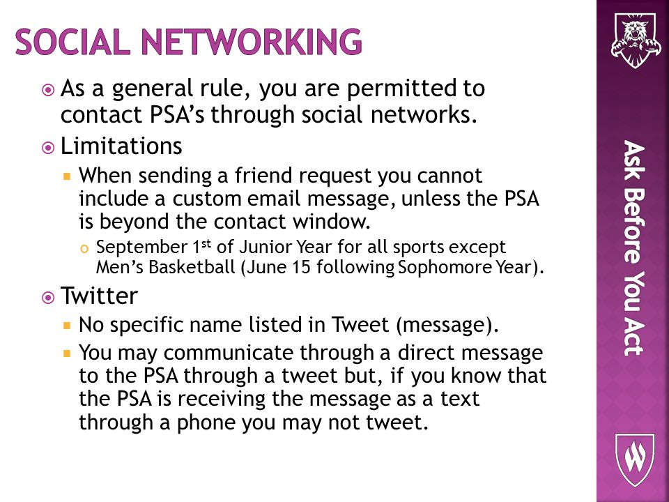  As a general rule, you are permitted to contact PSA's through social networks.