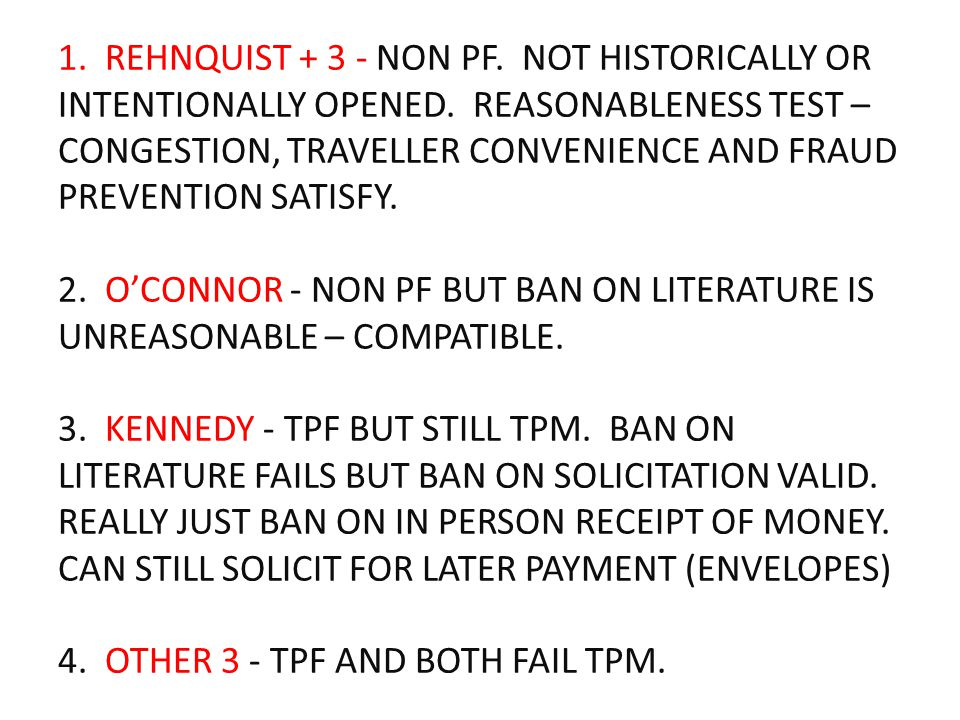 1. REHNQUIST + 3 - NON PF. NOT HISTORICALLY OR INTENTIONALLY OPENED. REASONABLENESS TEST – CONGESTION, TRAVELLER CONVENIENCE AND FRAUD PREVENTION SATI