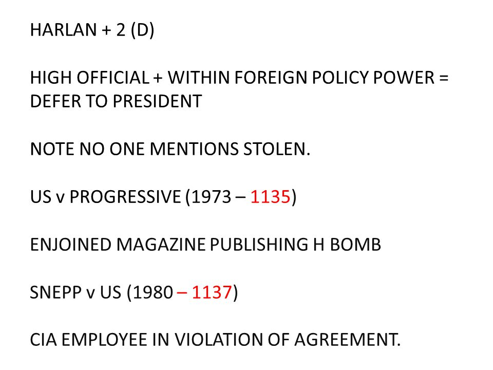 HARLAN + 2 (D) HIGH OFFICIAL + WITHIN FOREIGN POLICY POWER = DEFER TO PRESIDENT NOTE NO ONE MENTIONS STOLEN. US v PROGRESSIVE (1973 – 1135) ENJOINED M