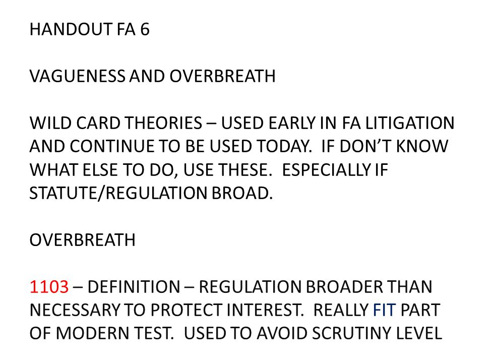 HANDOUT FA 6 VAGUENESS AND OVERBREATH WILD CARD THEORIES – USED EARLY IN FA LITIGATION AND CONTINUE TO BE USED TODAY. IF DON'T KNOW WHAT ELSE TO DO, U