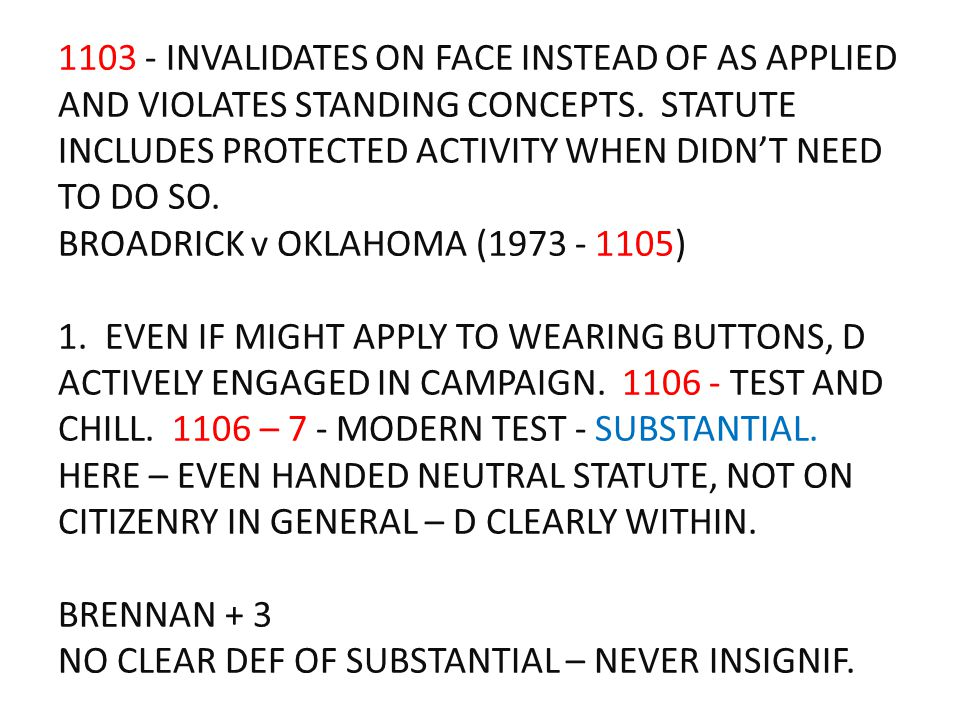 1103 - INVALIDATES ON FACE INSTEAD OF AS APPLIED AND VIOLATES STANDING CONCEPTS. STATUTE INCLUDES PROTECTED ACTIVITY WHEN DIDN'T NEED TO DO SO. BROADR