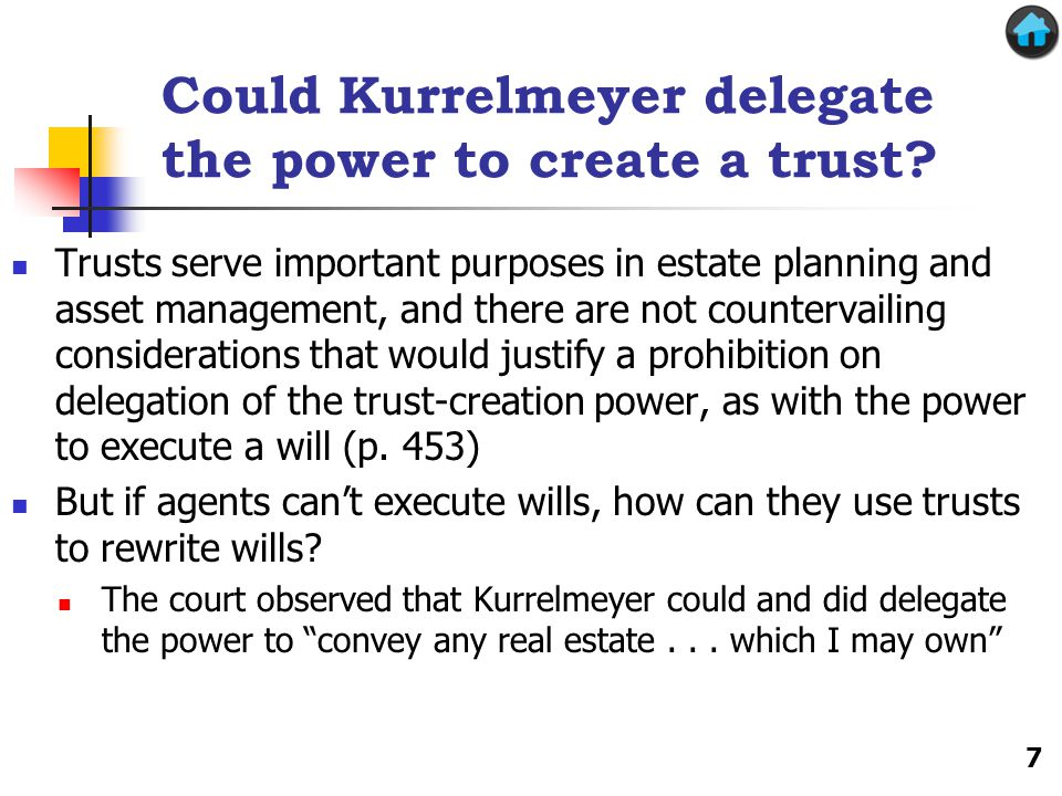 Could Kurrelmeyer delegate the power to create a trust.