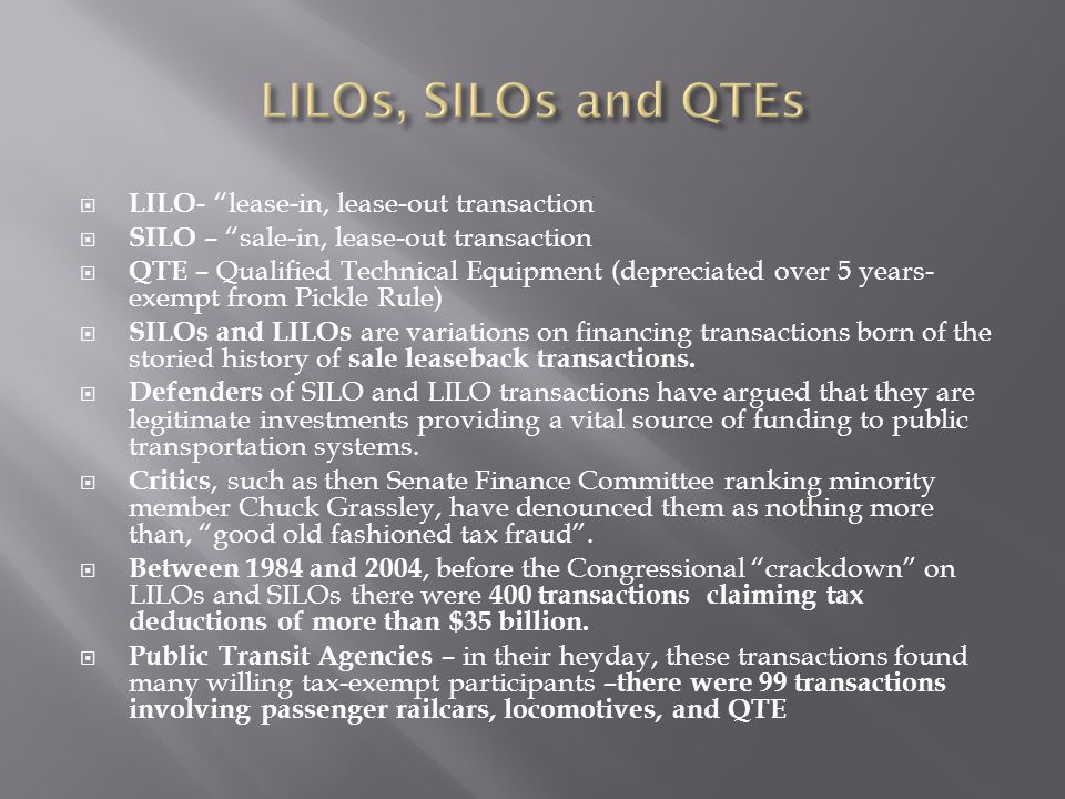 """ LILO - """"lease-in, lease-out transaction  SILO – """"sale-in, lease-out transaction  QTE – Qualified Technical Equipment (depreciated over 5 years- ex"""